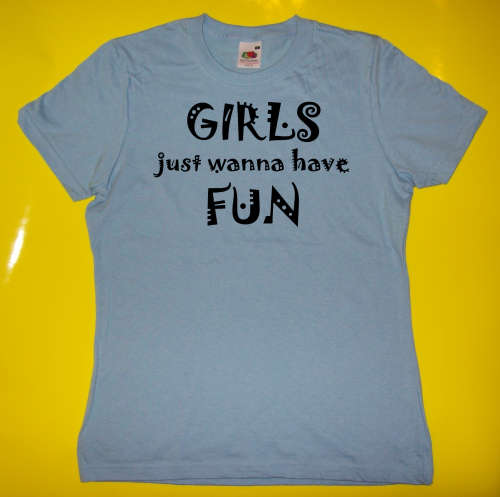 T-Shirt - Funshirt - Girls just wanna have fun