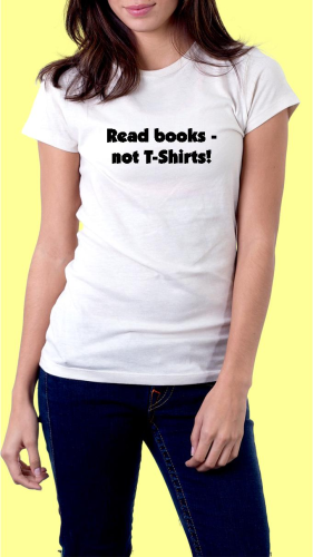 Sprüche T-Shirt - Read books - not T-Shirts