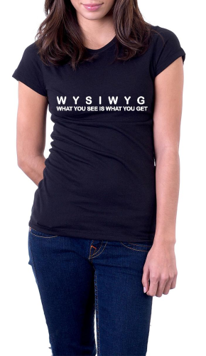 Sprüche T-Shirt - WYSIWYG - What you see is what you get